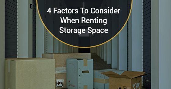 4 Factors To Consider When Renting Storage Space