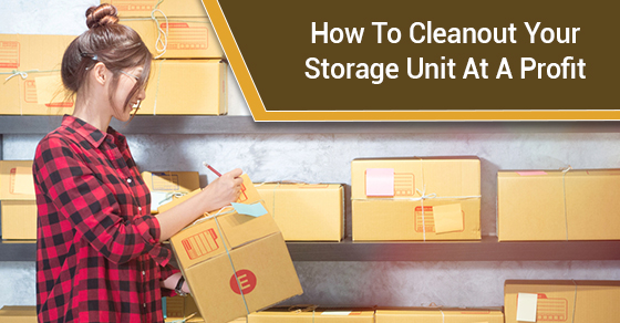 How To Cleanout Your Storage Unit At A Profit